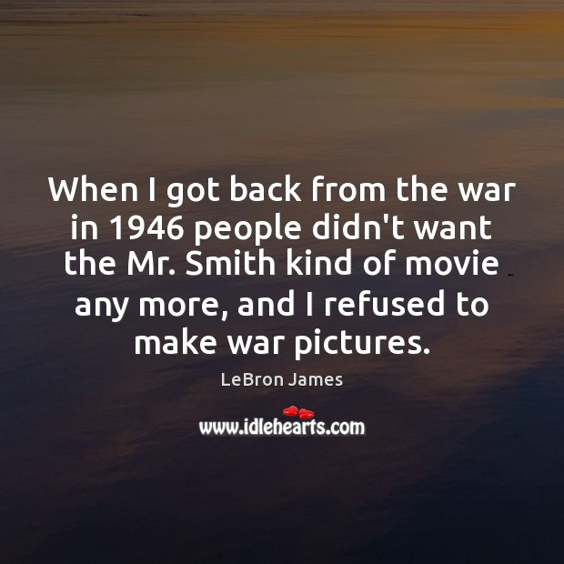 When I got back from the war in 1946 people didn't want the Image