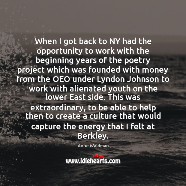 When I got back to NY had the opportunity to work with Anne Waldman Picture Quote