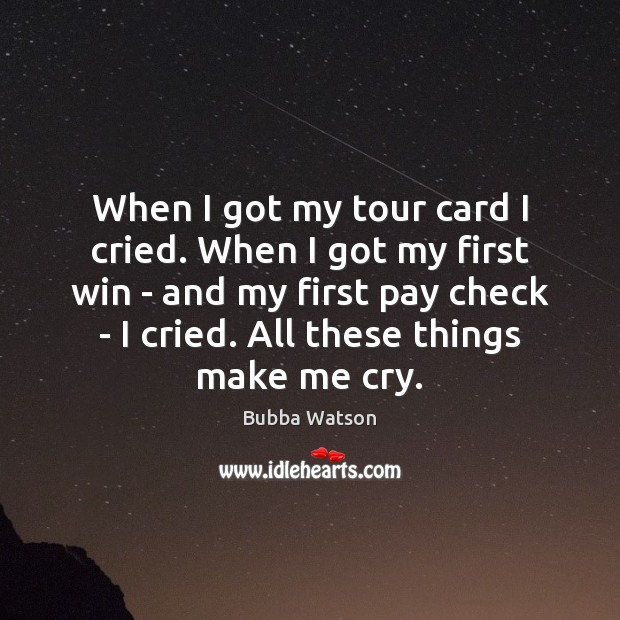 Image, When I got my tour card I cried. When I got my