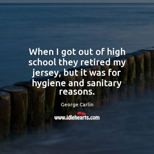 When I got out of high school they retired my jersey, but Image