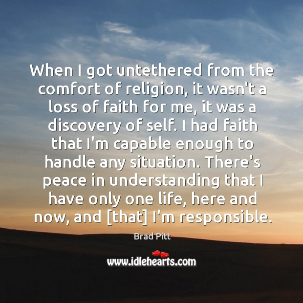 When I got untethered from the comfort of religion, it wasn't a Image