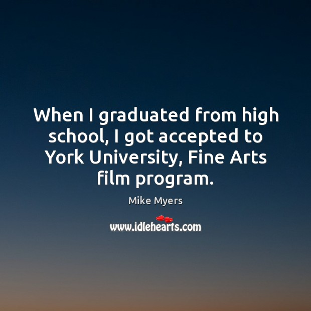 Image, When I graduated from high school, I got accepted to York University,