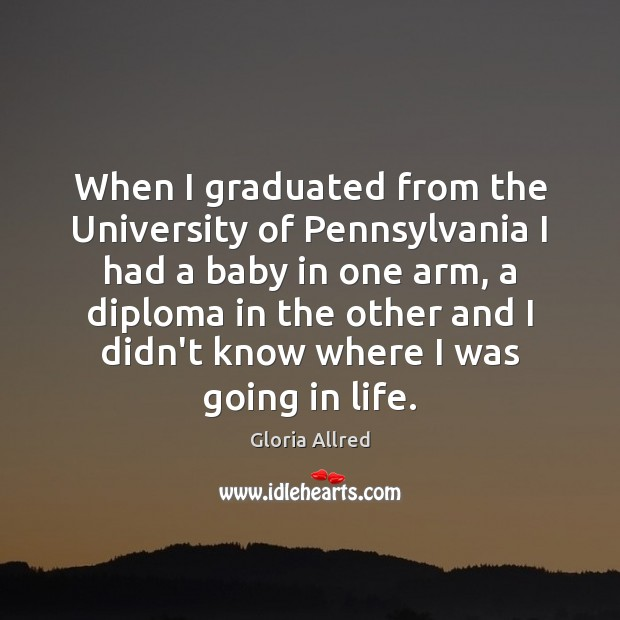 When I graduated from the University of Pennsylvania I had a baby Image