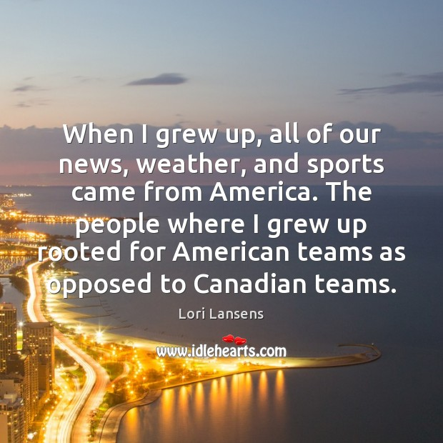 When I grew up, all of our news, weather, and sports came Image