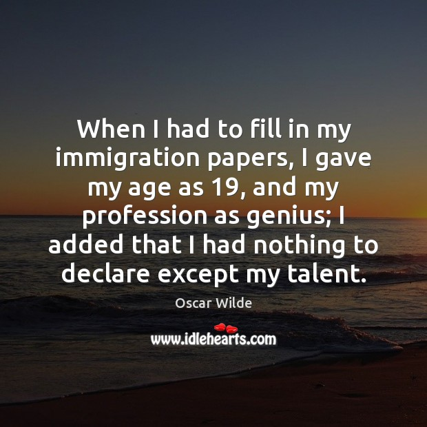 Image, When I had to fill in my immigration papers, I gave my