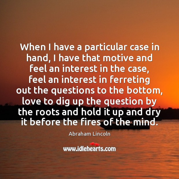 When I have a particular case in hand, I have that motive Image