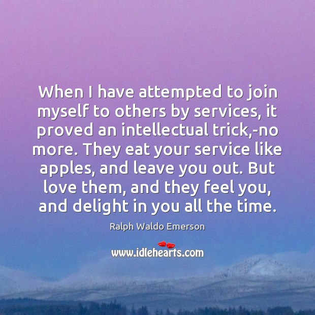 When I have attempted to join myself to others by services, it Image