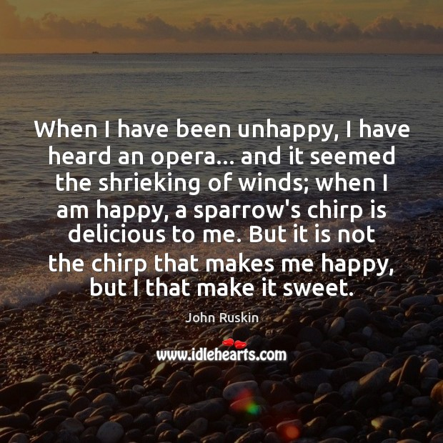 Image, When I have been unhappy, I have heard an opera… and it