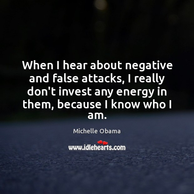 When I hear about negative and false attacks, I really don't invest Image