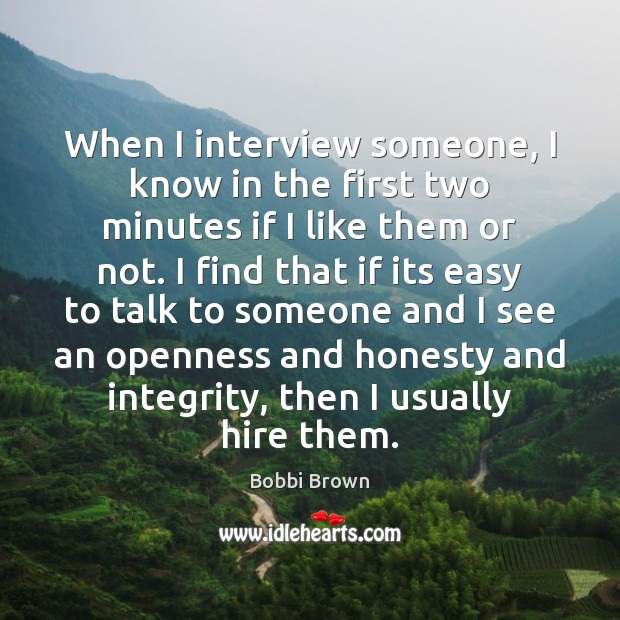Image, When I interview someone, I know in the first two minutes if