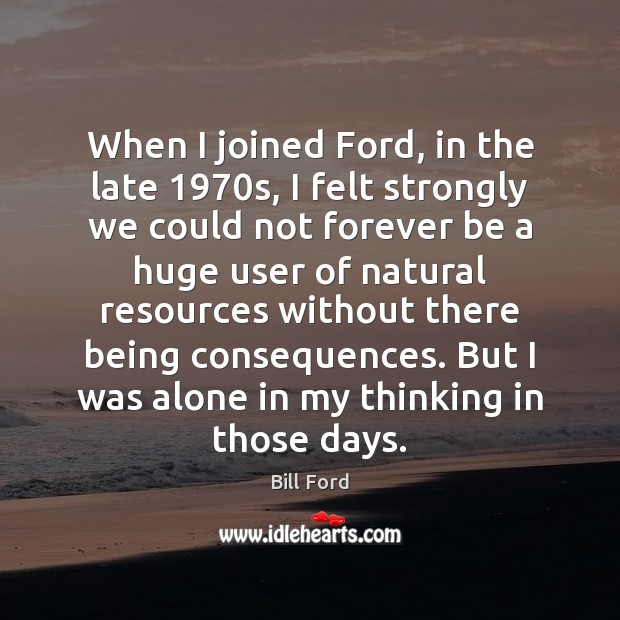 Image, When I joined Ford, in the late 1970s, I felt strongly we