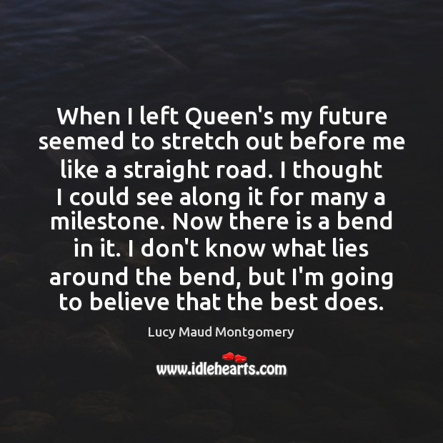 Image, When I left Queen's my future seemed to stretch out before me