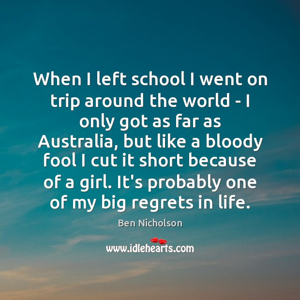 Image, When I left school I went on trip around the world –