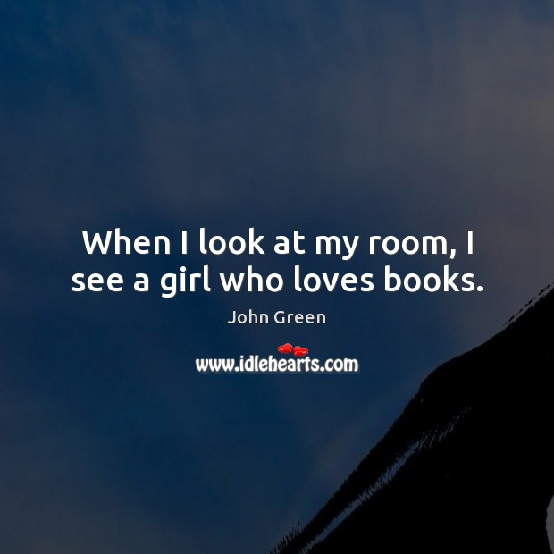 When I look at my room, I see a girl who loves books. Image