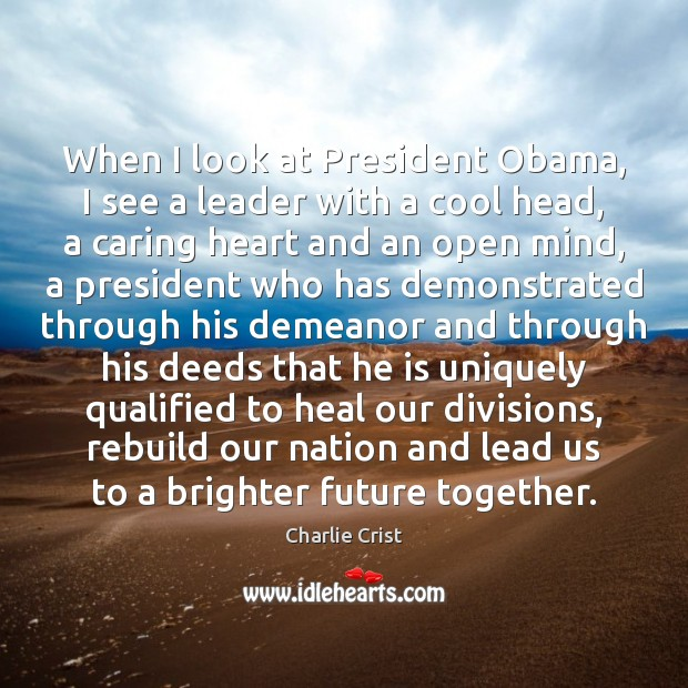 When I look at President Obama, I see a leader with a Image
