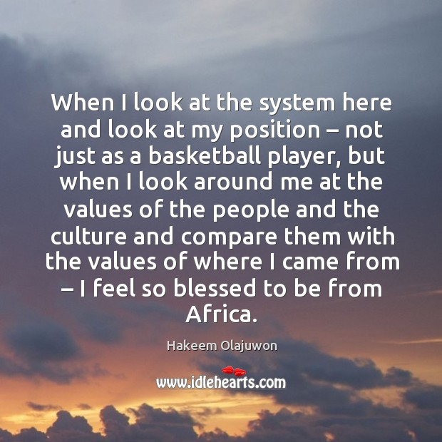When I look at the system here and look at my position – not just as a basketball player Image