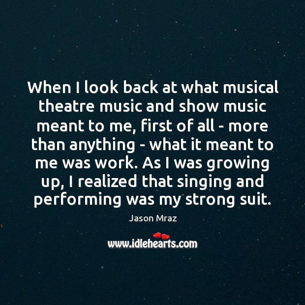 Image, When I look back at what musical theatre music and show music