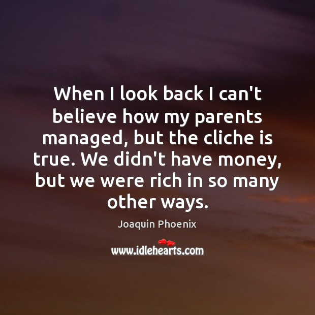 When I look back I can't believe how my parents managed, but Image