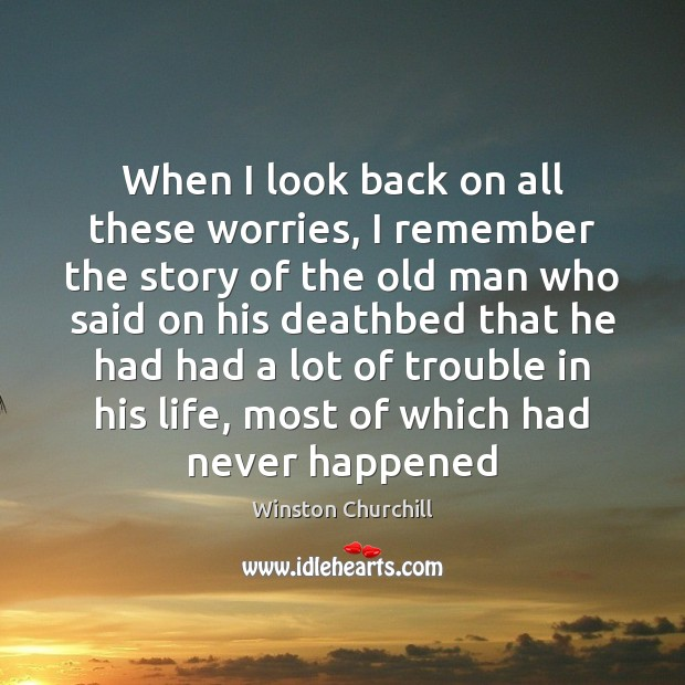 When I look back on all these worries, I remember the story Image