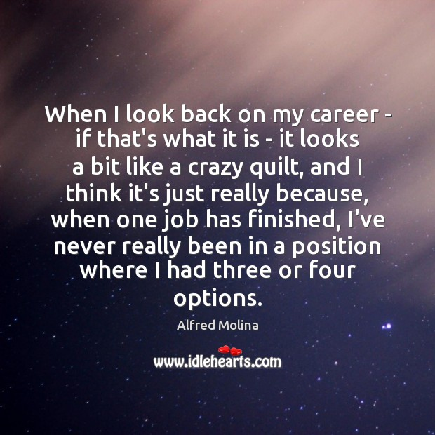 When I look back on my career – if that's what it Image