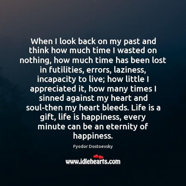 Image, When I look back on my past and think how much time
