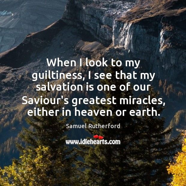 When I look to my guiltiness, I see that my salvation is Image
