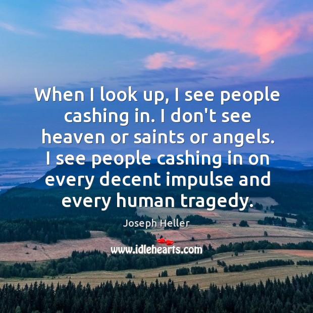 When I look up, I see people cashing in. I don't see Image