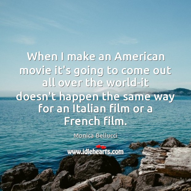 Image, When I make an American movie it's going to come out all