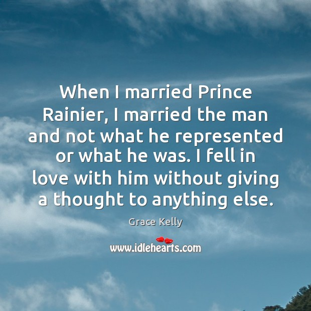 Image, When I married Prince Rainier, I married the man and not what