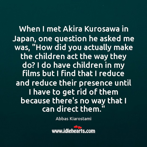 Image, When I met Akira Kurosawa in Japan, one question he asked me