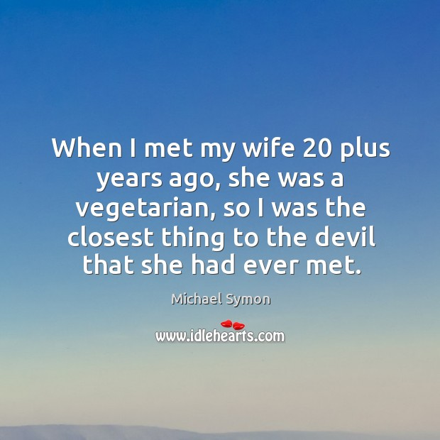 When I met my wife 20 plus years ago, she was a vegetarian Image