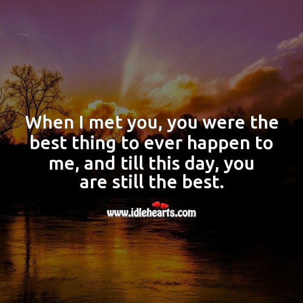 When I met you, you were the best thing to ever happen. Wedding Anniversary Messages for Wife Image