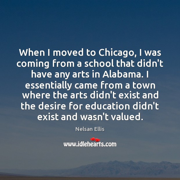Image, When I moved to Chicago, I was coming from a school that