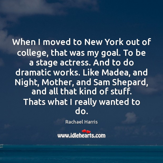When I moved to New York out of college, that was my Rachael Harris Picture Quote