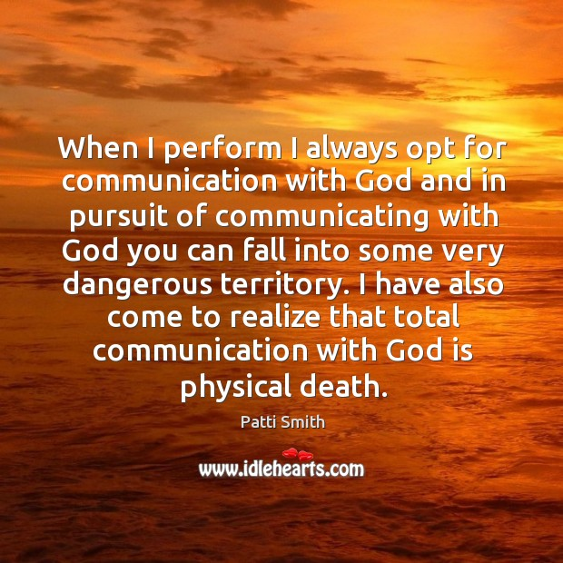 When I perform I always opt for communication with God and in Image