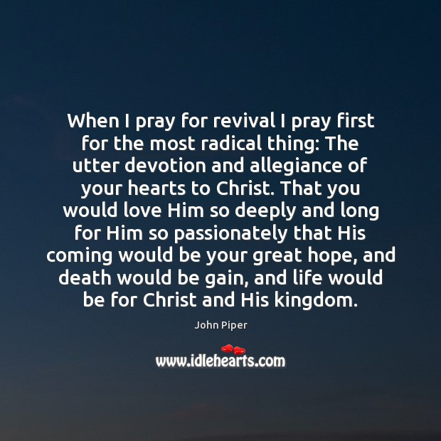 Image, When I pray for revival I pray first for the most radical