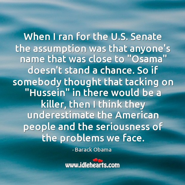 Image, When I ran for the U.S. Senate the assumption was that