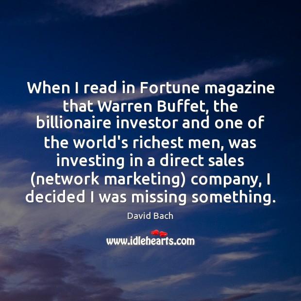 When I read in Fortune magazine that Warren Buffet, the billionaire investor Image