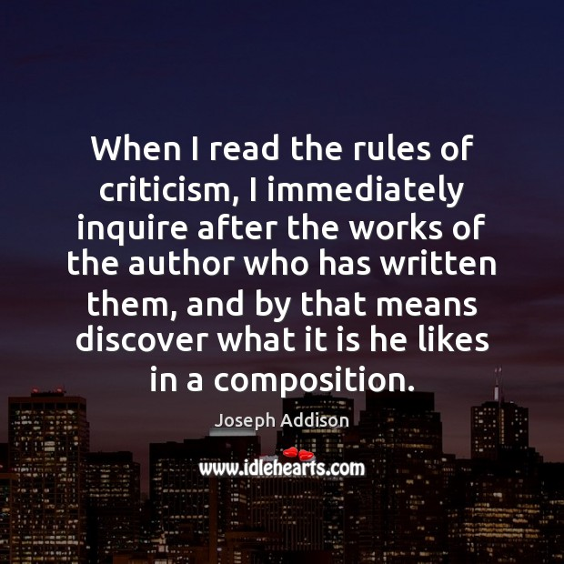 Image, When I read the rules of criticism, I immediately inquire after the
