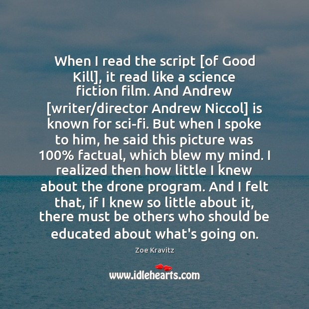 When I read the script [of Good Kill], it read like a Zoe Kravitz Picture Quote