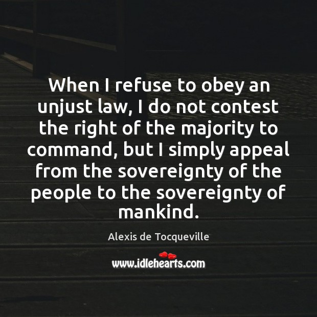 When I refuse to obey an unjust law, I do not contest Image