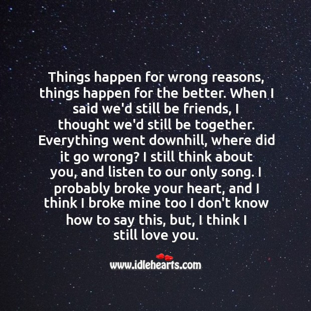 When I said we'd still be friends, I thought we'd still be together. Image