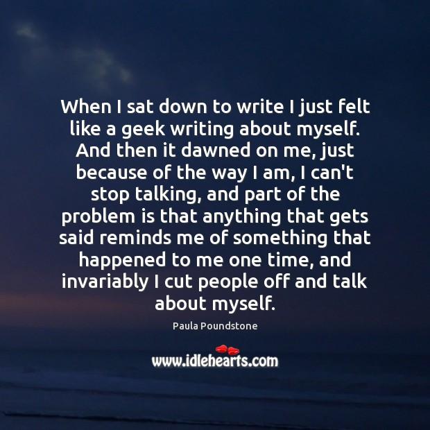 When I sat down to write I just felt like a geek Image