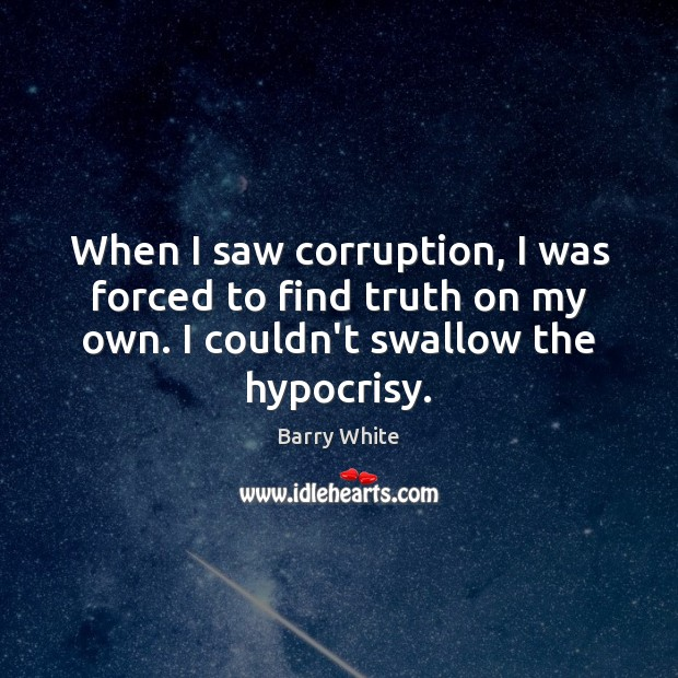 When I saw corruption, I was forced to find truth on my Image