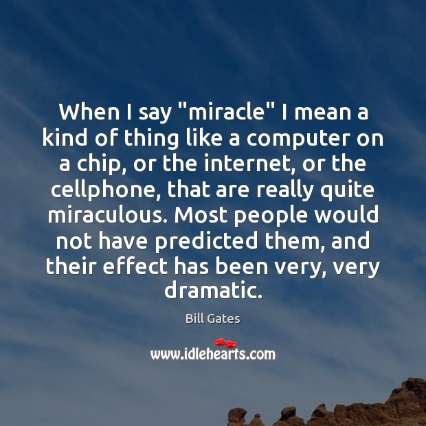 """When I say """"miracle"""" I mean a kind of thing like a Image"""