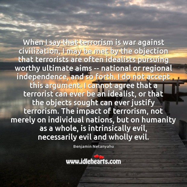 Image, When I say that terrorism is war against civilization, I may be