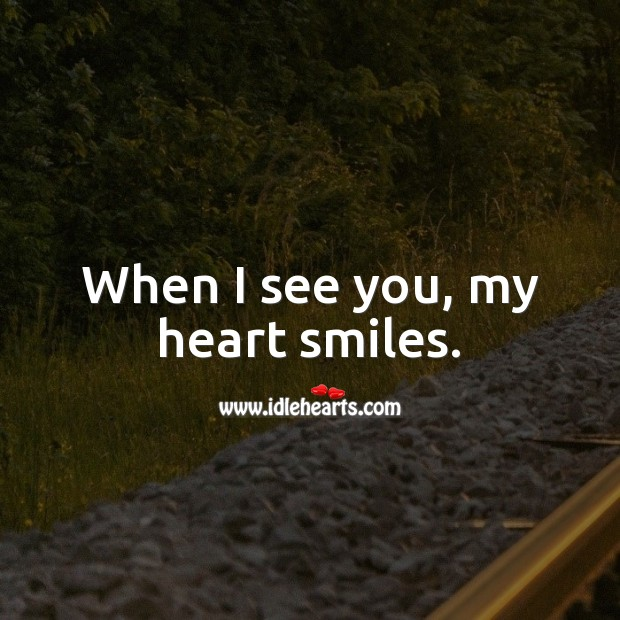 When I see you, my heart smiles. Cute Love Quotes Image