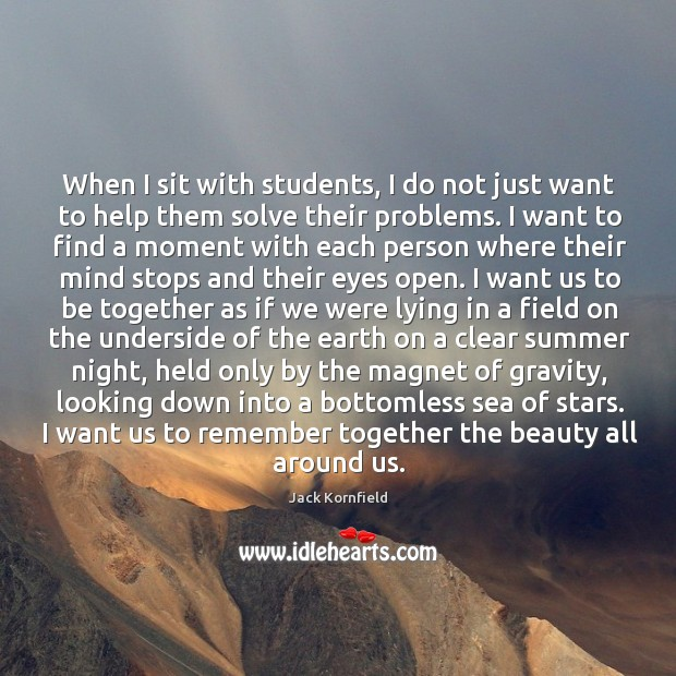 Image, When I sit with students, I do not just want to help