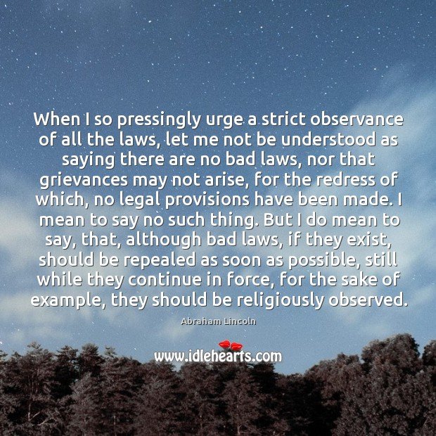 Image, When I so pressingly urge a strict observance of all the laws,