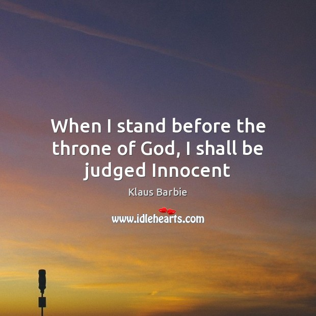 When I stand before the throne of God, I shall be judged Innocent Image